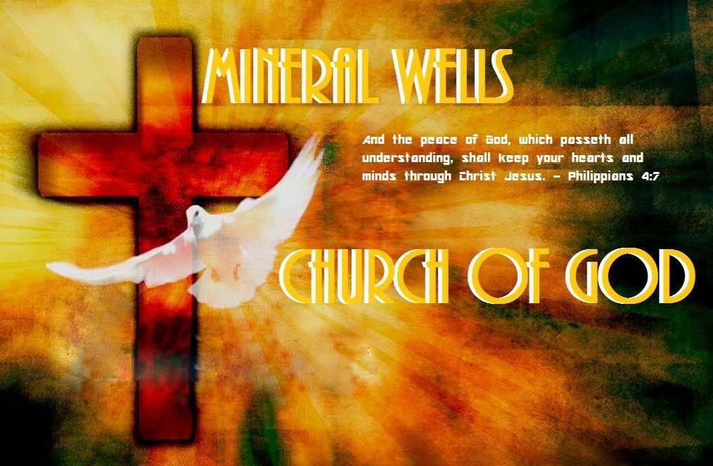 Welcome to Online Home of the Mineral Wells Church of God